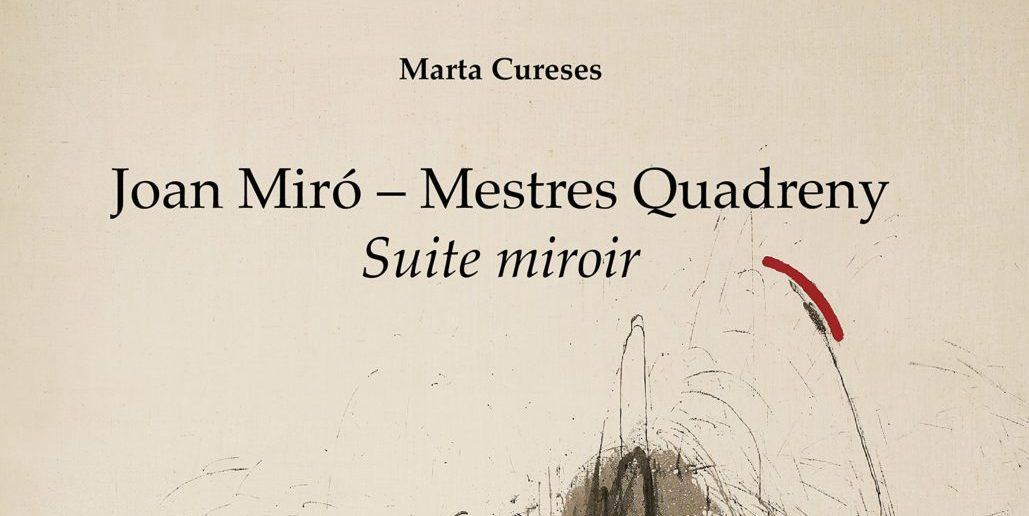 Mestres Quadreny-Miró; una relación documentada